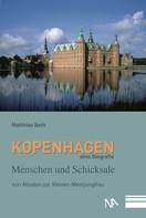 Matthias Bath: Kopenhagen. Eine Biografie