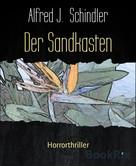 Alfred J. Schindler: Der Sandkasten ★★★★