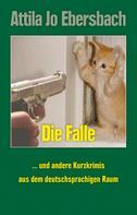 Attila Jo Ebersbach: Die Falle