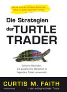 Curtis Faith: Die Strategien der Turtle Trader