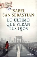 Isabel San Sebastián: Lo último que verán tus ojos