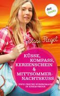 Sissi Flegel: Küsse, Kompass, Kerzenschein & Mittsommernachtskuss - Sechster Roman der Mimi-Reihe ★★★