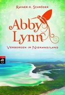 Rainer M. Schröder: Abby Lynn - Verborgen im Niemandsland ★★★★★