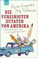 Jörg Thadeusz: Die Vereinigten Zutaten von Amerika ★★★