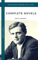 Jack London: London, Jack: The Complete Novels (Oregan Classics) (The Greatest Writers of All Time)