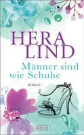 Hera Lind: Männer sind wie Schuhe ★★★★