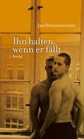 Jan Stressenreuter: Ihn halten, wenn er fällt ★★★