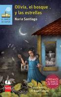 Nuria Santiago: Olivia, el bosque y las estrellas
