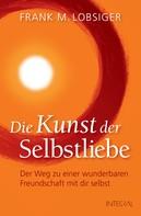 Frank M. Lobsiger: Die Kunst der Selbstliebe ★★★★