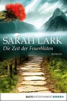 Sarah Lark: Die Zeit der Feuerblüten ★★★★★