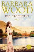 Barbara Wood: Die Prophetin ★★★★★