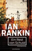 Ian Rankin: Ein Rest von Schuld - Inspector Rebus 17 ★★★★★