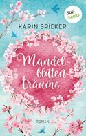 Karin Spieker: Mandelblütenträume ★★★★