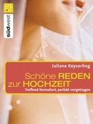 Juliane Keyserling: Schöne Reden zur Hochzeit ★★★★