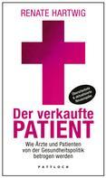 Renate Hartwig: Der verkaufte Patient ★★★★