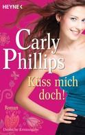 Carly Phillips: Küss mich doch! ★★★★