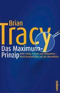 Brian Tracy: Das Maximum-Prinzip ★★★★