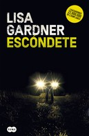 Lisa Gardner: Escóndete (Detective Warren 1)