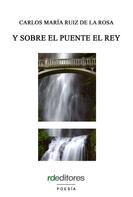 Carlos María Ruiz de la Rosa: Y sobre el puente el rey