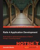 Saurabh Bhatia: Rails 4 Application Development HOTSHOT
