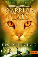 Erin Hunter: Warrior Cats - Die Macht der drei. Fluss der Finsternis ★★★★★