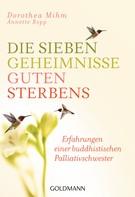 Dorothea Mihm: Die sieben Geheimnisse guten Sterbens ★★★★