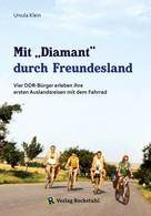 """Ursula Klein: Mit """"Diamant"""" durch Freundesland ★★★★★"""