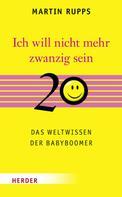 Martin Rupps: Ich will nicht mehr 20 sein ★★★★★