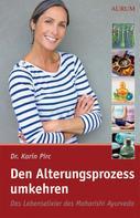 Karin Pirc: Den Alterungsprozess umkehren