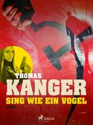Thomas Kanger: Sing wie ein Vogel ★★★★★