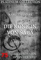 Karl Goldmark: Die Königin von Saba