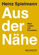 Heinz Spielmann: Aus der Nähe ★★★★
