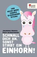 Johannes Hayers: Schnall dich an, sonst stirbt ein Einhorn! ★★★★