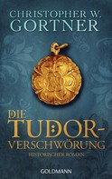 Christopher W. Gortner: Die Tudor-Verschwörung ★★★★