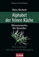 Hans Gerlach: Alphabet der feinen Küche ★★★★★