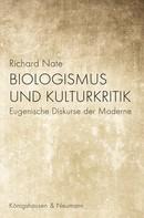 Richard Nate: Biologismus und Kulturkritik