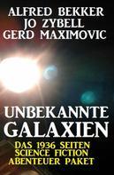 Alfred Bekker: Unbekannte Galaxien - Das 1936 Seiten Science Fiction Abenteuer Paket