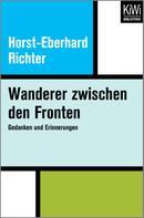Horst-Eberhard Richter: Wanderer zwischen den Fronten ★★★★★