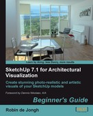 Robin de Jongh: SketchUp 7.1 for Architectural Visualization Beginner's Guide