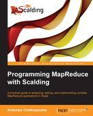 Antonios Chalkiopoulos: Programming MapReduce with Scalding