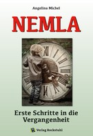 Angelina Michel: NEMLA - Erste Schritte in die Vergangenheit ★★★