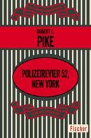Robert L. Pike: Polizeirevier 52, New York