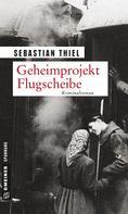 Sebastian Thiel: Geheimprojekt Flugscheibe ★★★