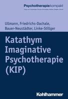 Harald Ullmann: Katathym Imaginative Psychotherapie (KIP)