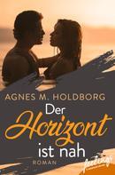 Agnes M. Holdborg: Der Horizont ist nah
