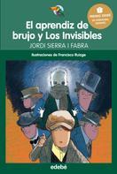 Jordi Sierra i Fabra: Premio Edebé Infantil 2016: El aprendiz de brujo y Los Invisibles
