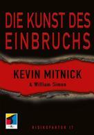 Kevin Mitnick: Die Kunst des Einbruchs