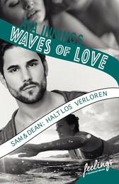 Waves of Love - Sam & Dean: Haltlos verloren - Roman