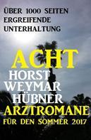 Horst Weymar Hübner: Acht Horst Weymar Hübner Arztromane für den Sommer 2017 ★★★