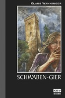 Klaus Wanninger: Schwaben-Gier ★★★★